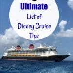 Ultimate list of Disney Cruise Tips