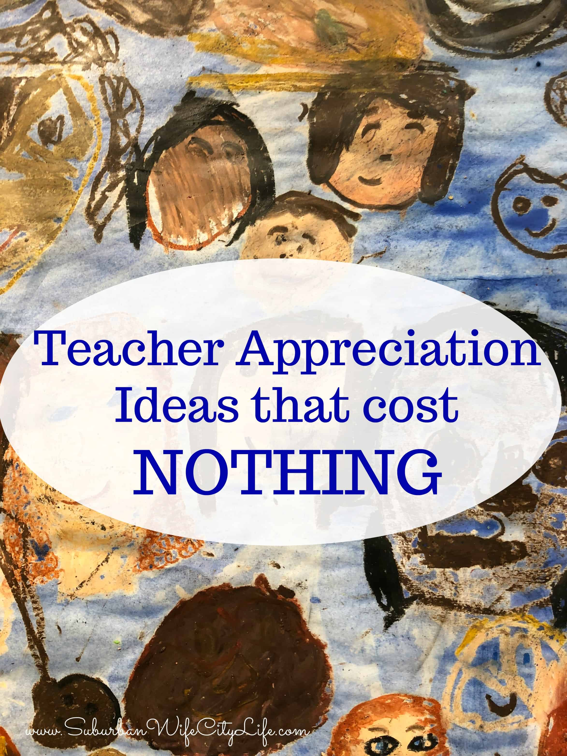 Teacher Appreciation Ideas that cost nothing