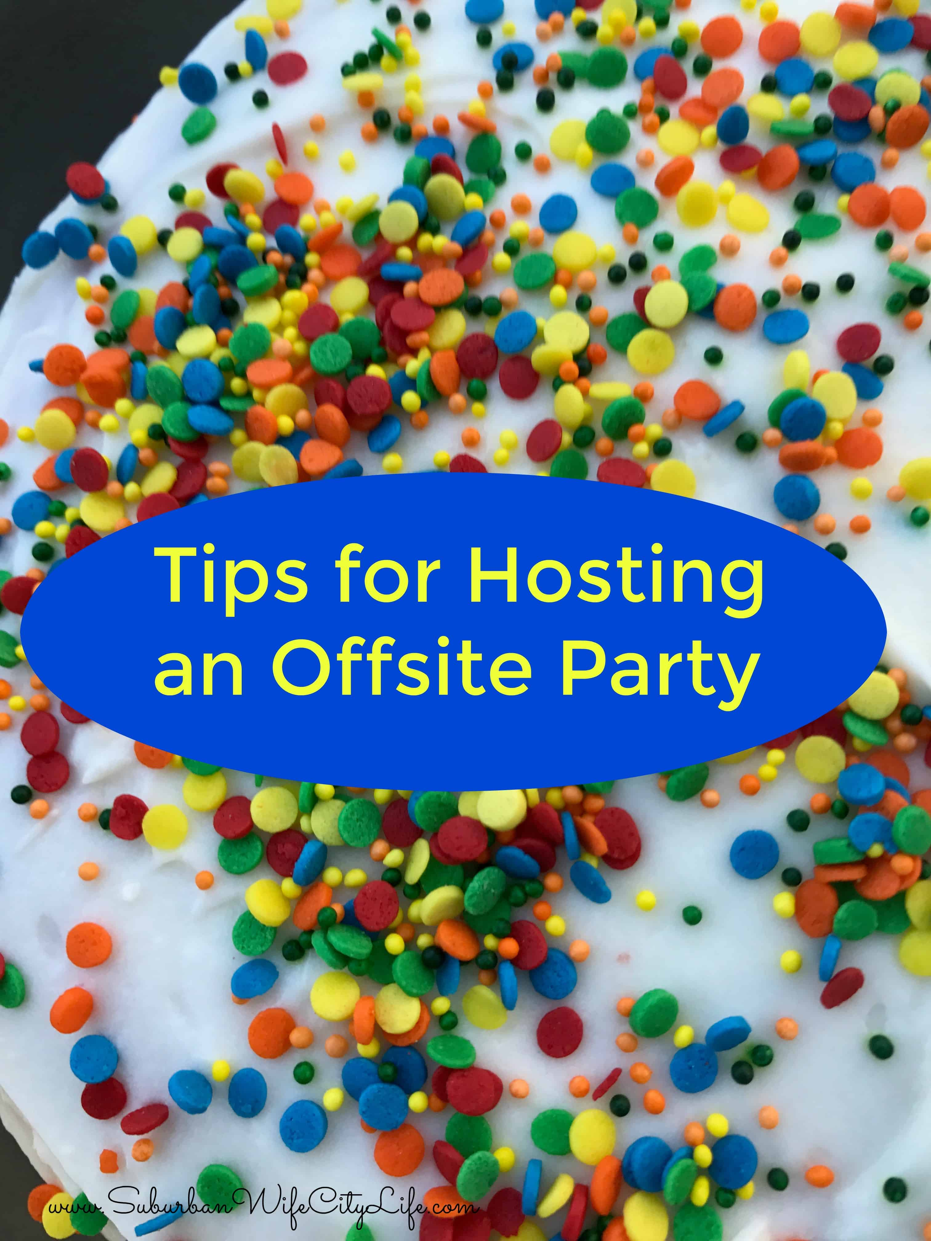 Tips for Hosting an offsite Party