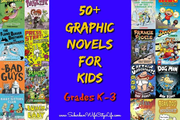 Graphic Novels for Kids:  Kindergarten – 3rd graders