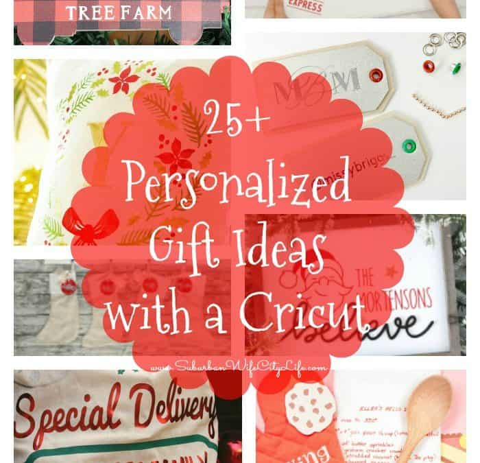 25+ Personalized Gifts to make with a Cricut
