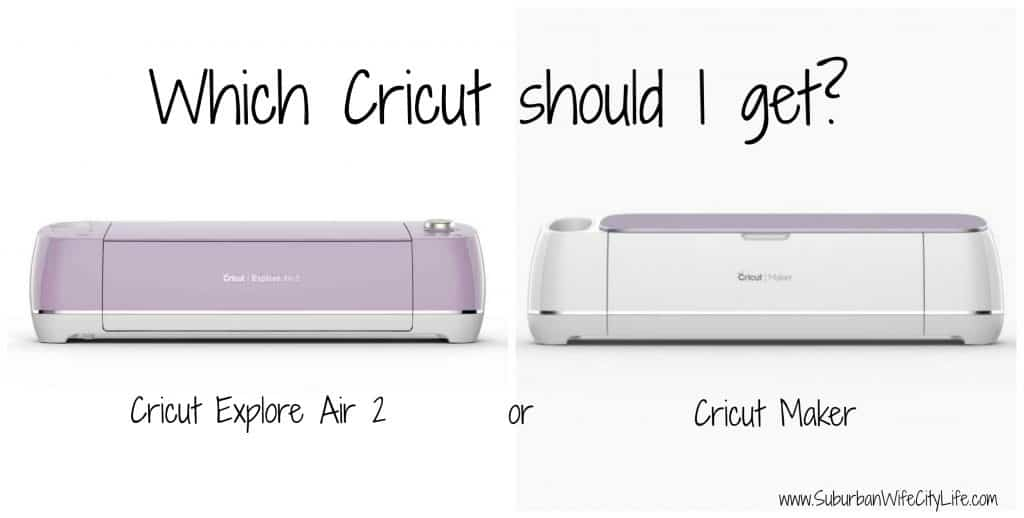 Which Cricut should I get Explore Air 2 or Maker