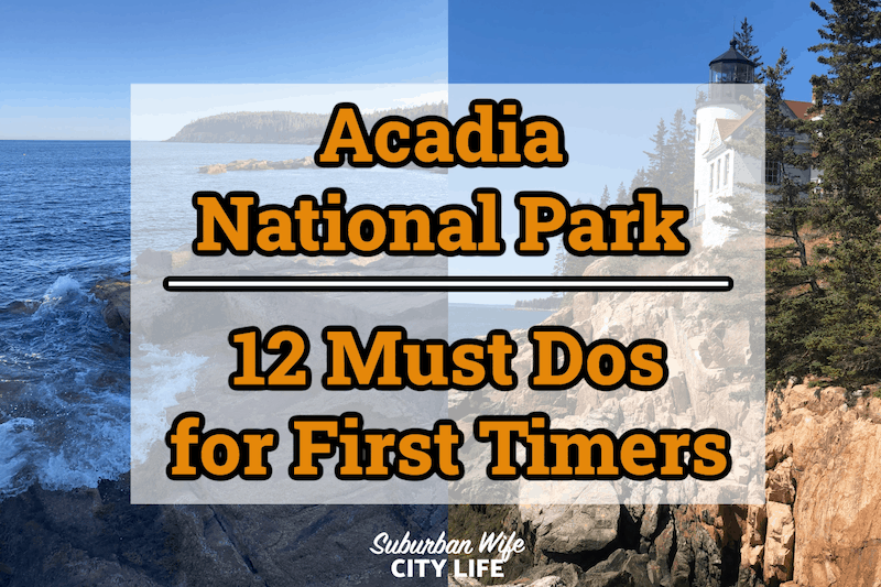 12 Must Dos for First Timers at Acadia National Park
