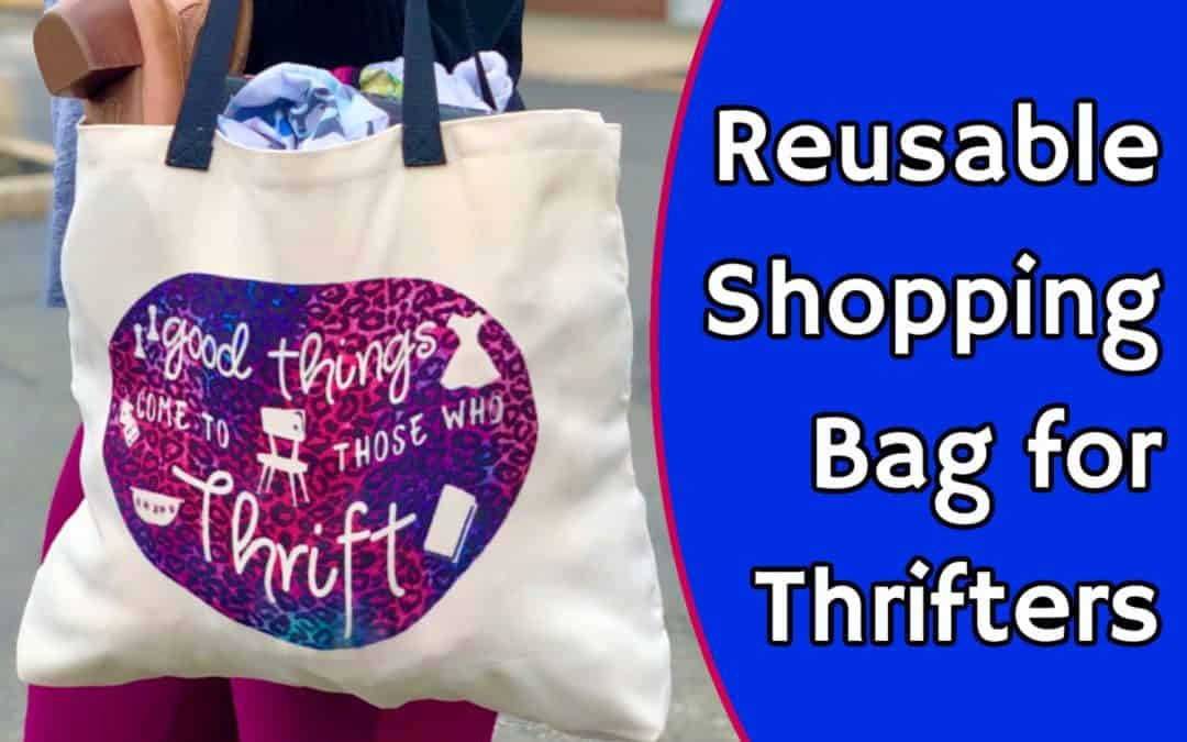 Reusable Shopping Bag – for Thrifters